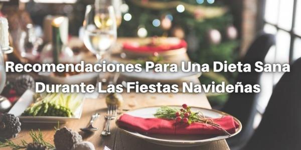 Recomendaciones Para Una Dieta Sana Durante Las Fiestas Navideñas